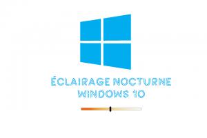 Windows10 éclairage Nocturne