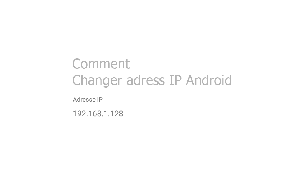 Comment Changer adresse IP Android